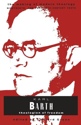 Karl Barth: Theologian of Freedom - Making of Modern Theology (Paperback)