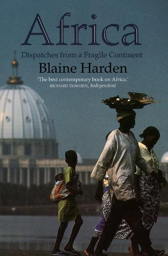 Africa: Dispatches from a Fragile Continent (Paperback)
