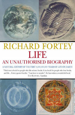 Life: An Unauthorised Biography: A Natural History of the First Four Thousand Million Years of Life on Earth (Paperback)