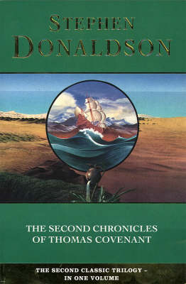 "The Second Chronicles of Thomas Covenant (the Second Chronicles of Thomas Covenant, Book 5): ""Wounded Land"", ""One Tree"" and ""White Gold Wielder"" - The Second Chronicles of Thomas Covenant Bk. 5 (Paperback)"