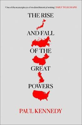 The Rise and Fall of the Great Powers: Economic Change and Military Conflict from 1500-2000 (Paperback)