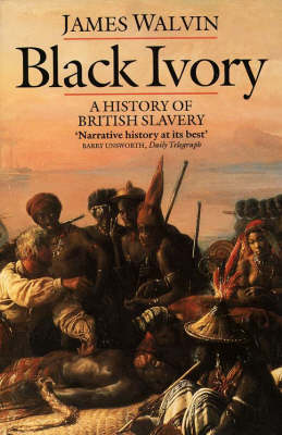 Black Ivory: History of British Slavery (Paperback)