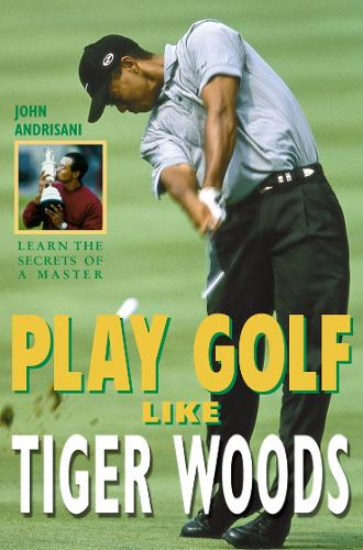 Play Golf Like Tiger Woods (Paperback)