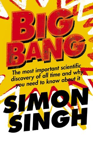 Big Bang: The Most Important Scientific Discovery of All Time and Why You Need to Know About it (Paperback)