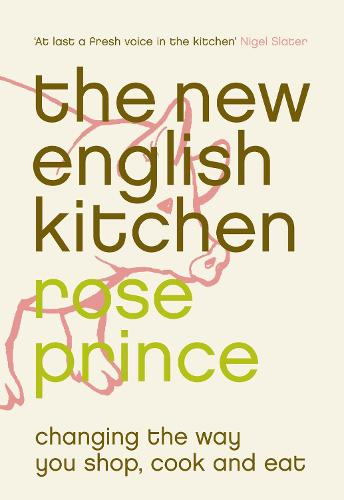 The New English Kitchen: Changing the Way You Shop, Cook and Eat (Paperback)