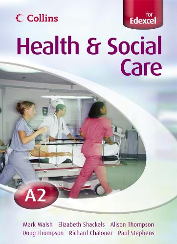 A2 for EDEXCEL Student's Book - Collins A Level Health and Social Care (Paperback)