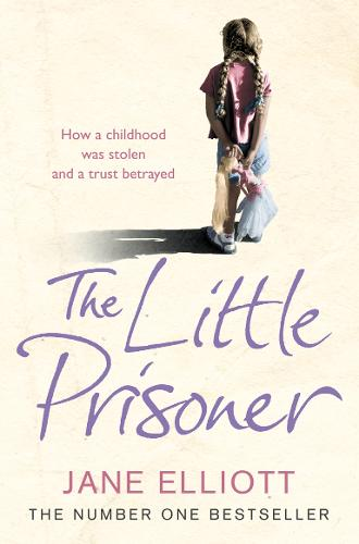 The Little Prisoner: How a Childhood Was Stolen and a Trust Betrayed (Paperback)