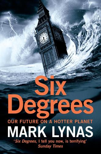 Six Degrees: Our Future on a Hotter Planet (Paperback)