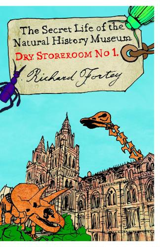 Dry Store Room No. 1: The Secret Life of the Natural History Museum (Paperback)