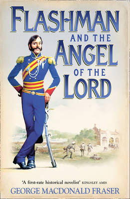 Flashman and the Angel of the Lord: from The Flashman Papers, 1858-59 - The Flashman Papers 9 (Paperback)