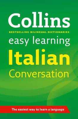 Easy Learning Italian Conversation - Collins Easy Learning Italian (Paperback)