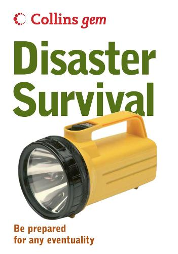Disaster Survival: Be Prepared for Any Eventuality - Collins gem (Paperback)
