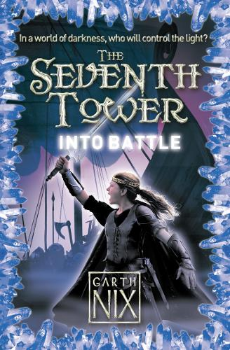 Into Battle - The Seventh Tower Bk. 5 (Paperback)