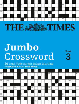 The Times 2 Jumbo Crossword: Bk. 3: 60 of the World's Biggest Puzzles from the Times 2 (Paperback)