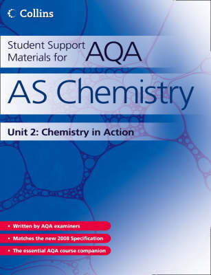 AS Chemistry Unit 2: Chemistry in Action - Student Support Materials for AQA (Paperback)