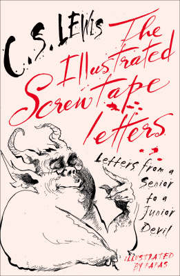 The Illustrated Screwtape Letters: Letters from a Senior to a Junior Devil (Paperback)
