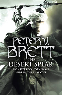The Desert Spear - The Demon Cycle 2 (Hardback)