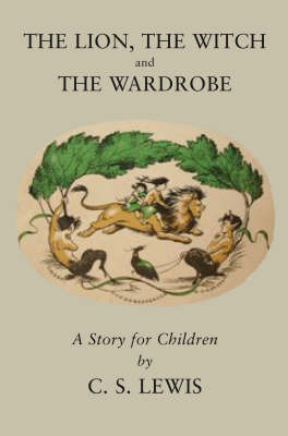 The Lion, the Witch and the Wardrobe - The Chronicles of Narnia Facsimile Bk. 2 (Hardback)