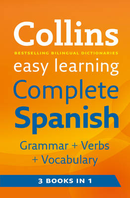 Easy Learning Complete Spanish Grammar, Verbs and Vocabulary (3 Books in 1) - Collins Easy Learning Spanish (Paperback)