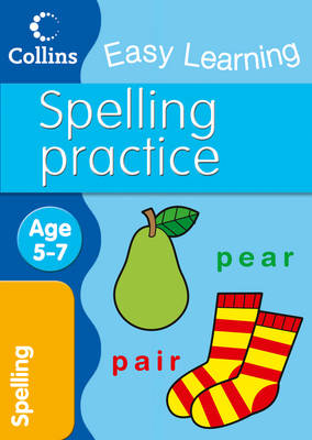 Spelling Practice: Age 5-7 - Collins Easy Learning Age 5-7 (Paperback)