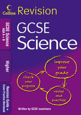 Collins Revision GCSE Science AQA A+B: Revision Guide + Exam Practice Workbook: Higher - Collins GCSE Revision (Paperback)