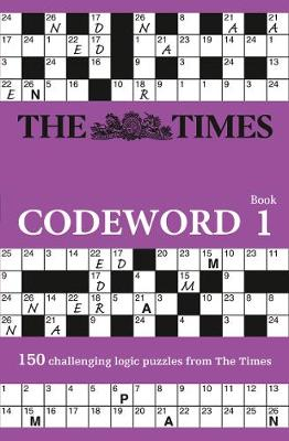 The Times Codeword: Bk. 1: 150 Cracking Logic Puzzles (Paperback)