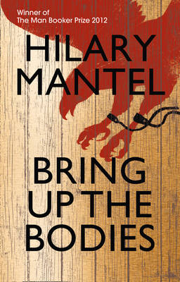 Bring Up the Bodies (Hardback)