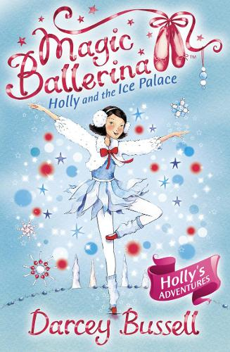 Holly and the Ice Palace (Magic Ballerina, Book 17) - Magic Ballerina Bk. 17 (Paperback)