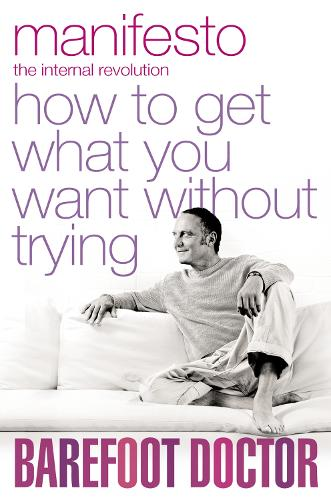 Manifesto: How To Get What You Want Without Trying (Paperback)