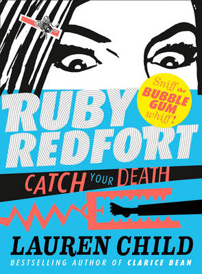 Catch Your Death - Ruby Redfort 3 (Hardback)