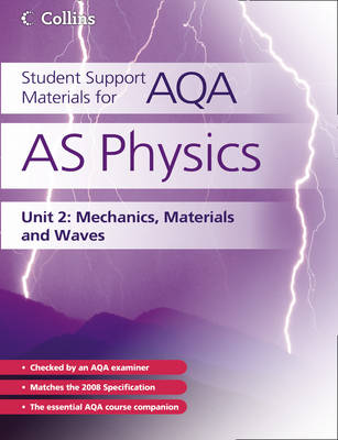 AS Physics Unit 2: Unit 2: Mechanics, Materials and Waves - Student Support Materials for AQA (Paperback)