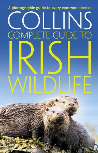 Collins Complete Irish Wildlife - Collins Complete Guides (Paperback)
