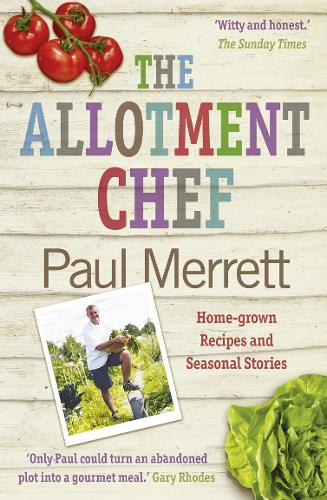 The Allotment Chef: Home-grown Recipes and Seasonal Stories (Paperback)