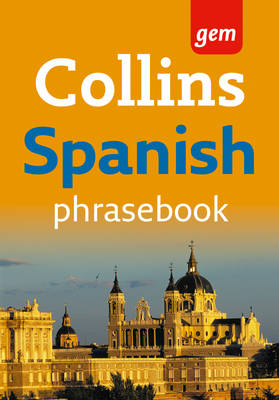 Collins Gem Spanish Phrasebook and Dictionary - Collins gem (Paperback)