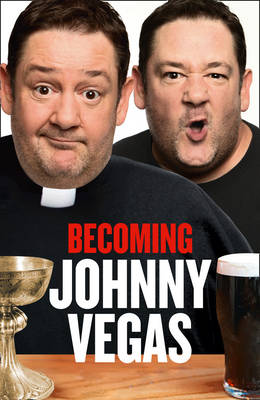 Becoming Johnny Vegas (Hardback)