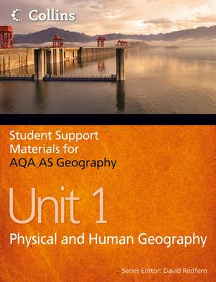AQA AS Geography Unit 1: Unit 1: Physical and Human Geography - Student Support Materials for Geography (Paperback)