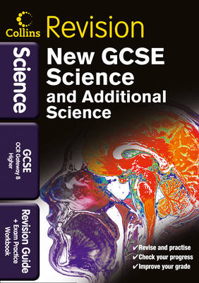 GCSE Science & Additional Science OCR Gateway B Higher: Revision Guide and Exam Practice Workbook - Collins GCSE Revision (Paperback)