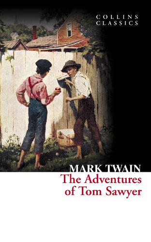 The Adventures of Tom Sawyer - Collins Classics (Paperback)