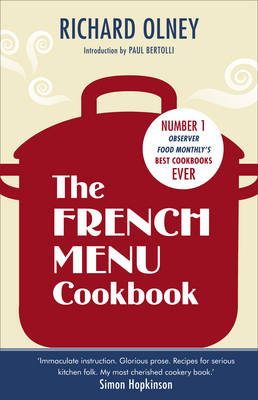 The French Menu Cookbook: The Food and Wine of France - Season by Delicious Season (Hardback)