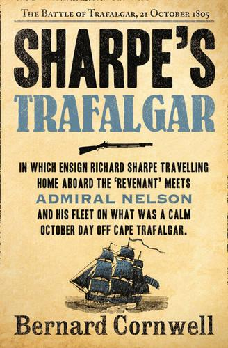 Sharpe's Trafalgar: The Battle of Trafalgar, 21 October 1805 (the Sharpe Series, Book 4) - The Sharpe Series 4 (Paperback)