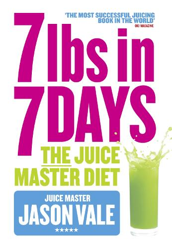 The 7lbs in 7 Days: The Juice Master Diet (Mixed media product)