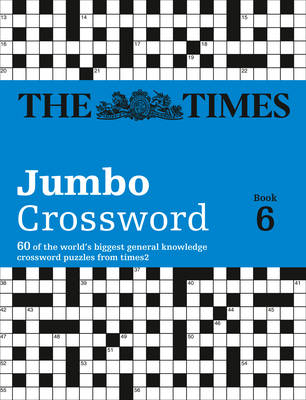 Times 2 Jumbo Crossword 6: 60 of the World's Biggest Puzzles from the Times 2 (Paperback)