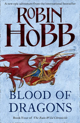 Blood of Dragons - The Rain Wild Chronicles 4 (Hardback)