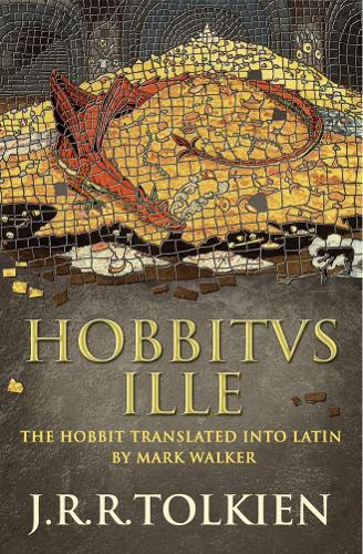 Hobbitus Ille: The Latin Hobbit (Hardback)