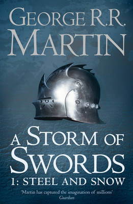 A Storm of Swords: Steel and Snow Part 1: Book 3 of a Song of Ice and Fire - A Song of Ice and Fire 3 (Paperback)