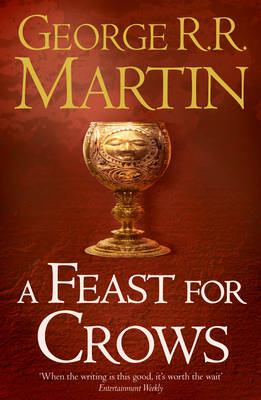 A Feast for Crows: Book 4 of a Song of Ice and Fire - A Song of Ice and Fire 4 (Paperback)