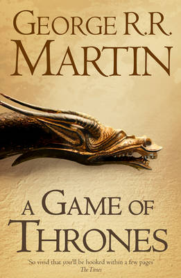 A Game of Thrones: Book 1 of a Song of Ice and Fire - A Song of Ice and Fire 1 (Paperback)