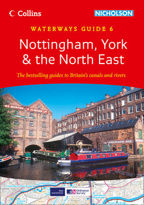 Nottingham, York & the North East - Collins/Nicholson Waterways Guides 6 (Spiral bound)
