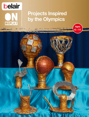 Projects Inspired by the Olympics - Belair on Display (Paperback)