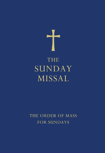 The Sunday Missal (Blue Edition): The New Translation of the Order of Mass for Sundays (Hardback)